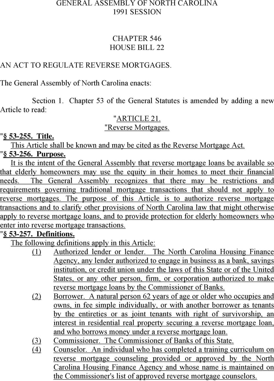 "This Article shall be known and may be cited as the Reverse Mortgage Act. "" 53-256. Purpose."