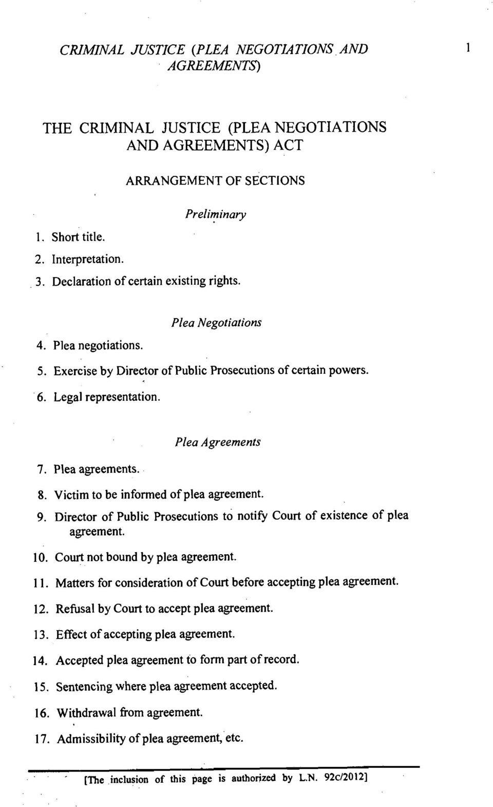Plea Agreements 8. Victim to be informed of plea agreement. 9. Director of Public Prosecutions to notify Court of existence of plea agreement. 10. Court not bound by plea agreement. 1 1.