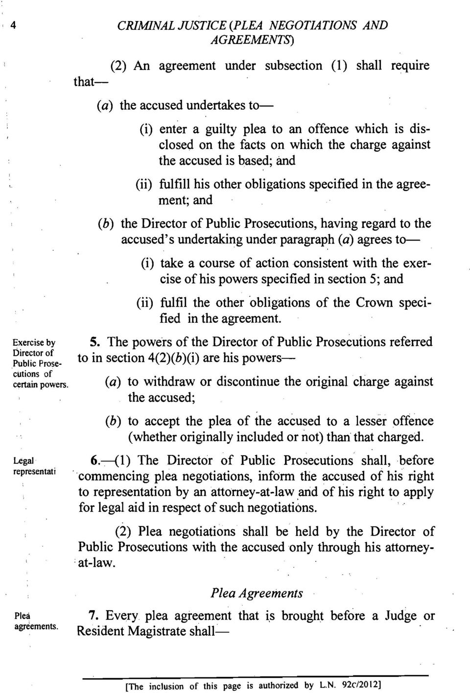 disclosed on the facts on which the charge against the accused is based; and (ii) fulfill his other obligations specified in the agreement; and (b) the Director of Public Prosecutions, having regard