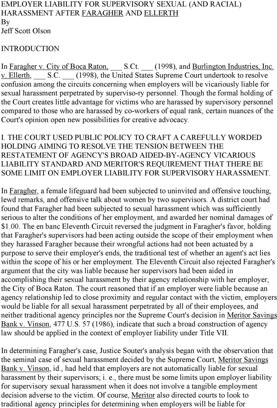 (1998), the United States Supreme Court undertook to resolve confusion among the circuits concerning when employers will be vicariously liable for sexual harassment perpetrated by superviso-ry