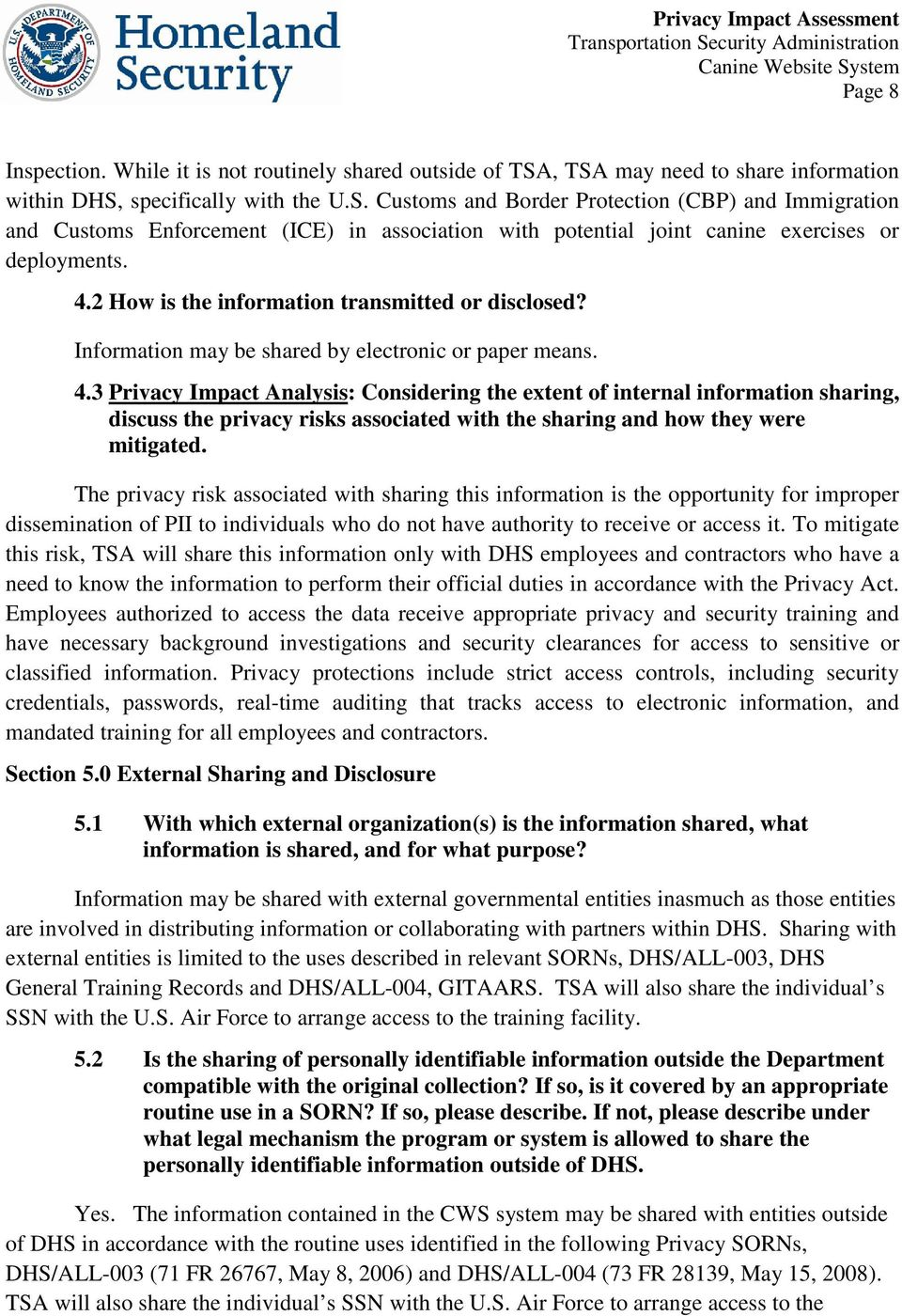 4.2 How is the information transmitted or disclosed? Information may be shared by electronic or paper means. 4.