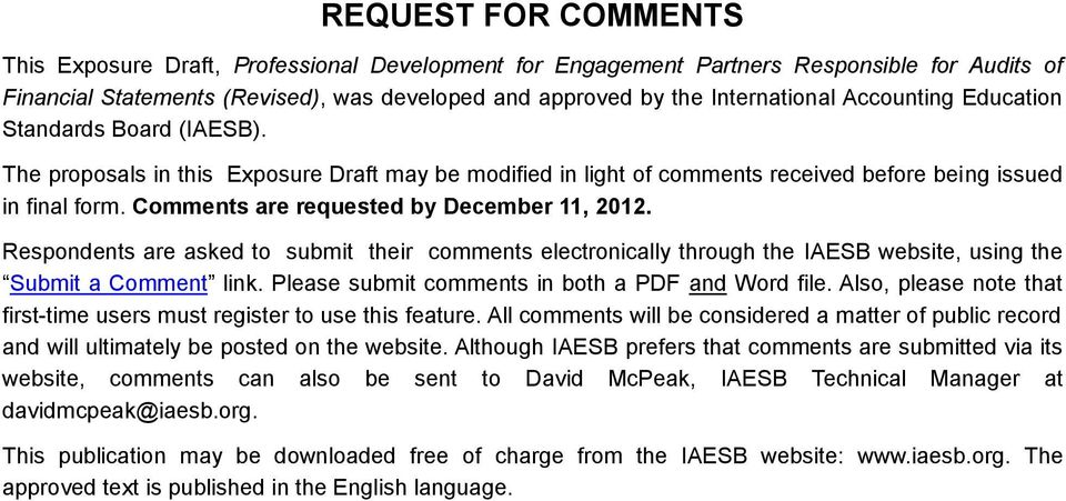 Comments are requested by December 11, 2012. Respondents are asked to submit their comments electronically through the IAESB website, using the Submit a Comment link.
