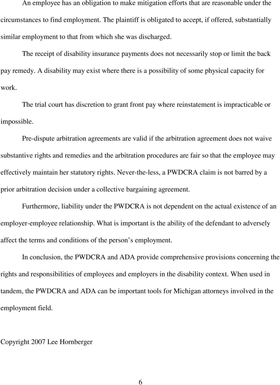 The receipt of disability insurance payments does not necessarily stop or limit the back pay remedy. A disability may exist where there is a possibility of some physical capacity for work.