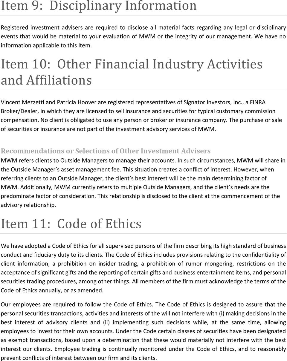 Item 10: Other Financial Industry Activities and Affiliations Vincent Mezzetti and Patricia Hoover are registered representatives of Signator Investors, Inc.
