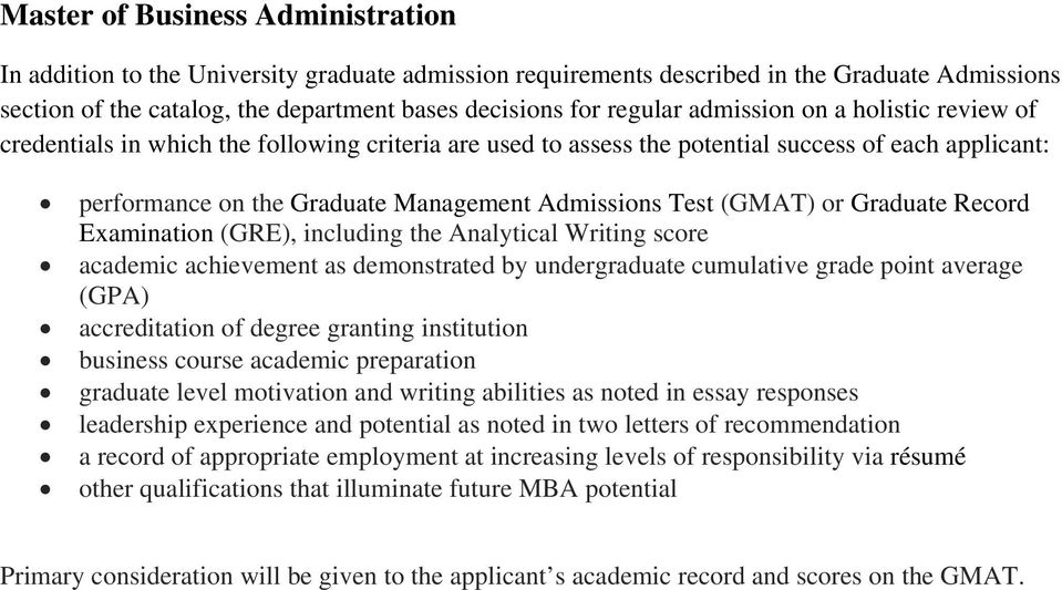 motivation and writing abilities as noted in essay responses leadership experience and potential as noted in two letters of recommendation a record of appropriate employment at