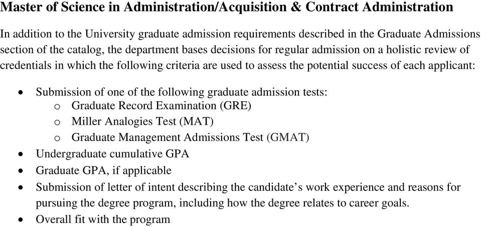 GPA, if applicable Submission of letter of intent describing the candidate s work experience and