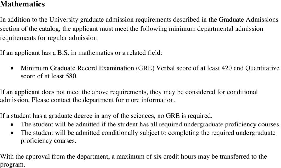 If an applicant does not meet the above requirements, they may be considered for conditional admission. Please contact the department for more information.