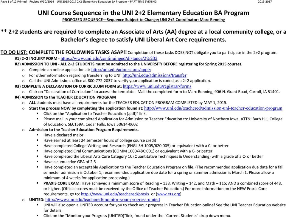 ! Completion of these tasks DOES NOT obligate you to participate in the 2+2 program. #1) 2+2 INQUIRY FORM - https://www.uni.