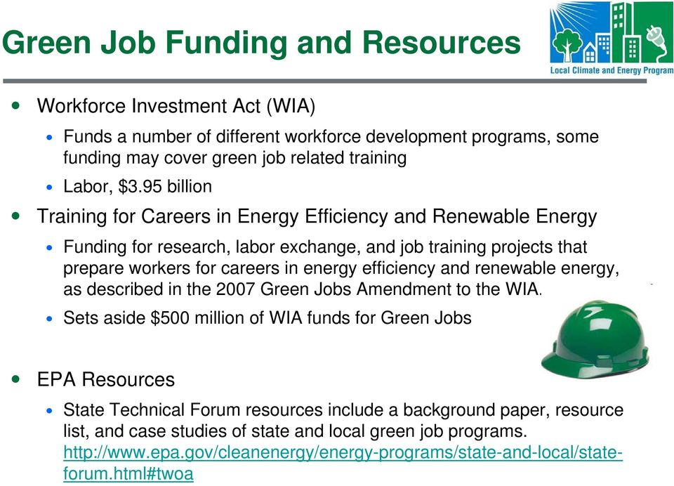 efficiency and renewable energy, as described in the 2007 Green Jobs Amendment to the WIA.
