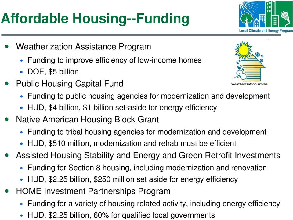 $510 million, modernization and rehab must be efficient Assisted Housing Stability and Energy and Green Retrofit Investments Funding for Section 8 housing, including modernization and renovation HUD,