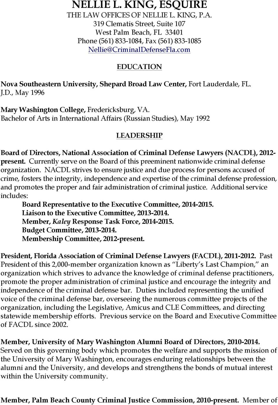 Bachelor of Arts in International Affairs (Russian Studies), May 1992 LEADERSHIP Board of Directors, National Association of Criminal Defense Lawyers (NACDL), 2012- present.