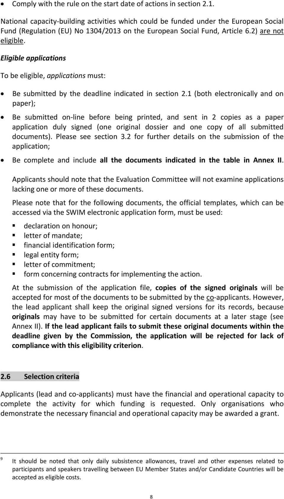 Eligible applications To be eligible, applications must: Be submitted by the deadline indicated in section 2.