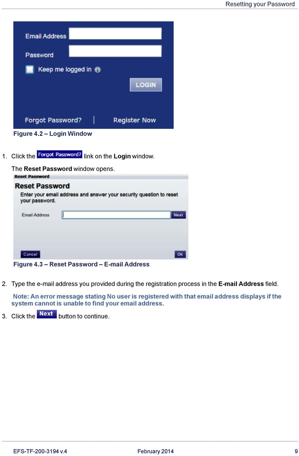 Type the e-mail address you provided during the registration process in the E-mail Address field.