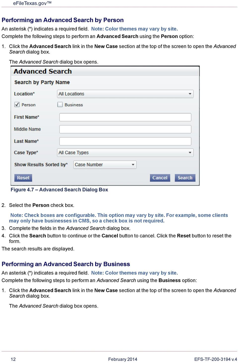 Click the Advanced Search link in the New Case section at the top of the screen to open the Advanced Search dialog box. The Advanced Search dialog box opens. Figure 4.7 Advanced Search Dialog Box 2.