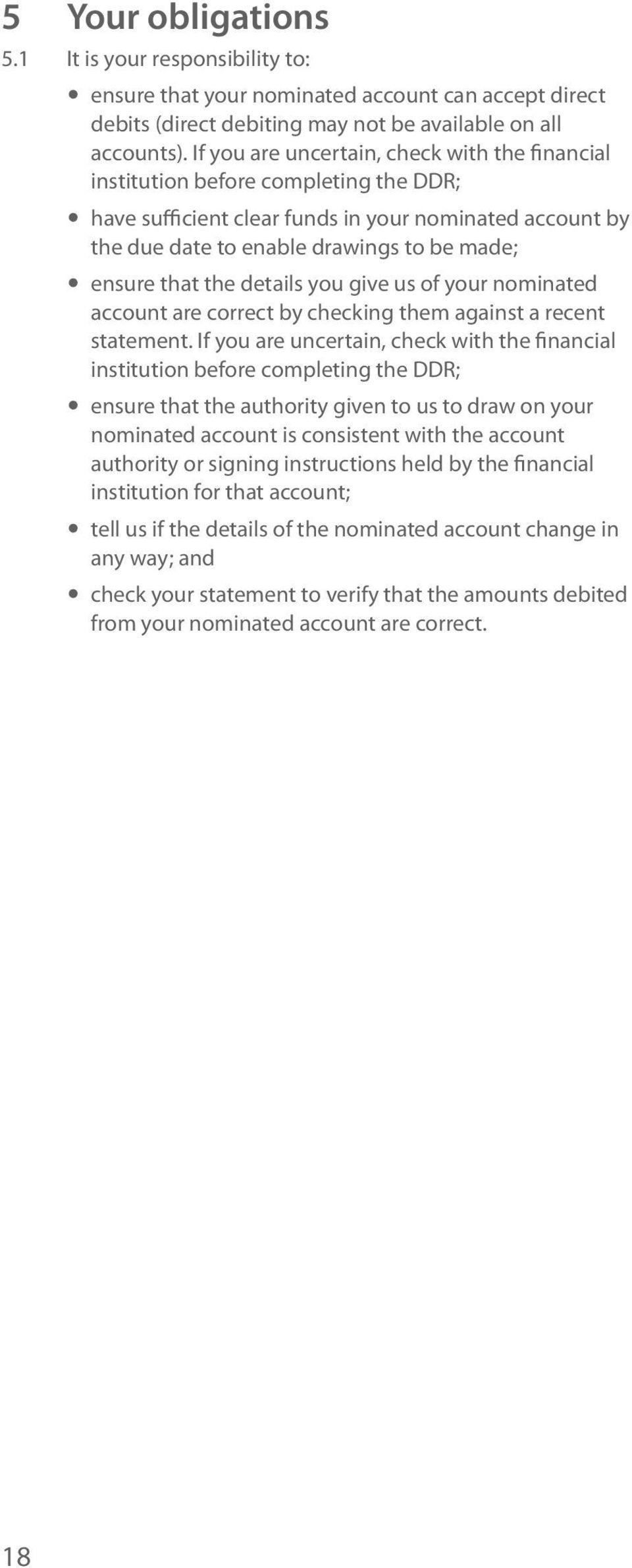 that the details you give us of your nominated account are correct by checking them against a recent statement.