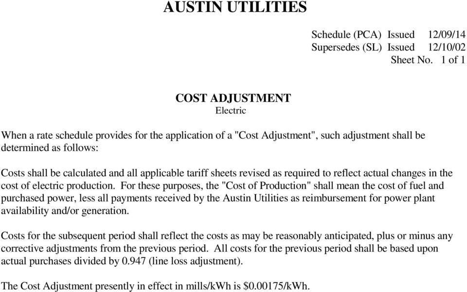 sheets revised as required to reflect actual changes in the cost of electric production.