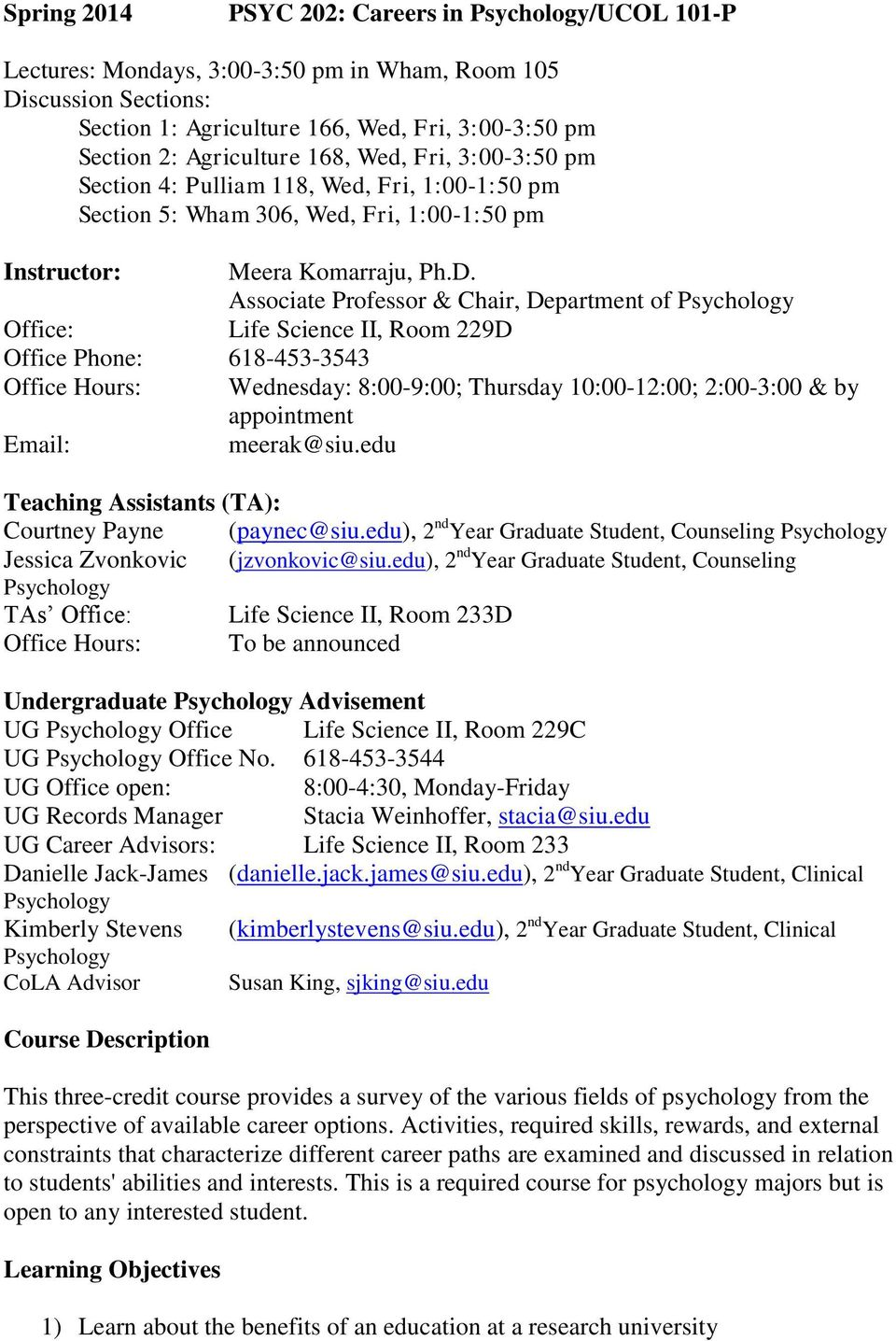 Associate Professor & Chair, Department of Office: Life Science II, Room 229D Office Phone: 618-453-3543 Office Hours: Wednesday: 8:00-9:00; Thursday 10:00-12:00; 2:00-3:00 & by appointment Email: