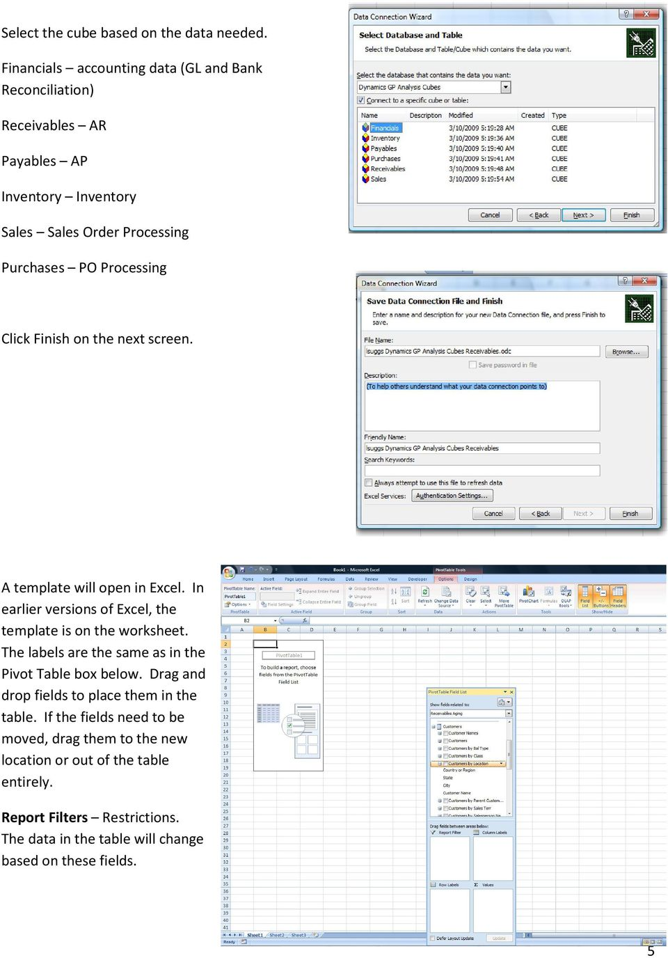 Processing Click Finish on the next screen. A template will open in Excel. In earlier versions of Excel, the template is on the worksheet.