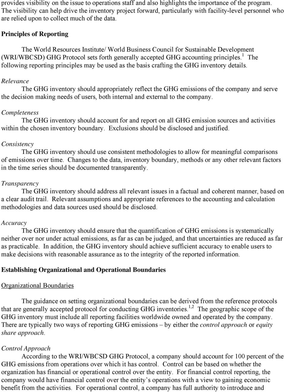 Principles of Reporting The World Resources Institute/ World Business Council for Sustainable Development (WRI/WBCSD) GHG Protocol sets forth generally accepted GHG accounting principles.