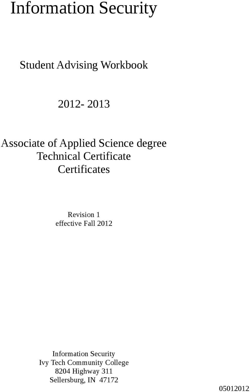 Certificates Revision 1 effective Fall 2012 Information