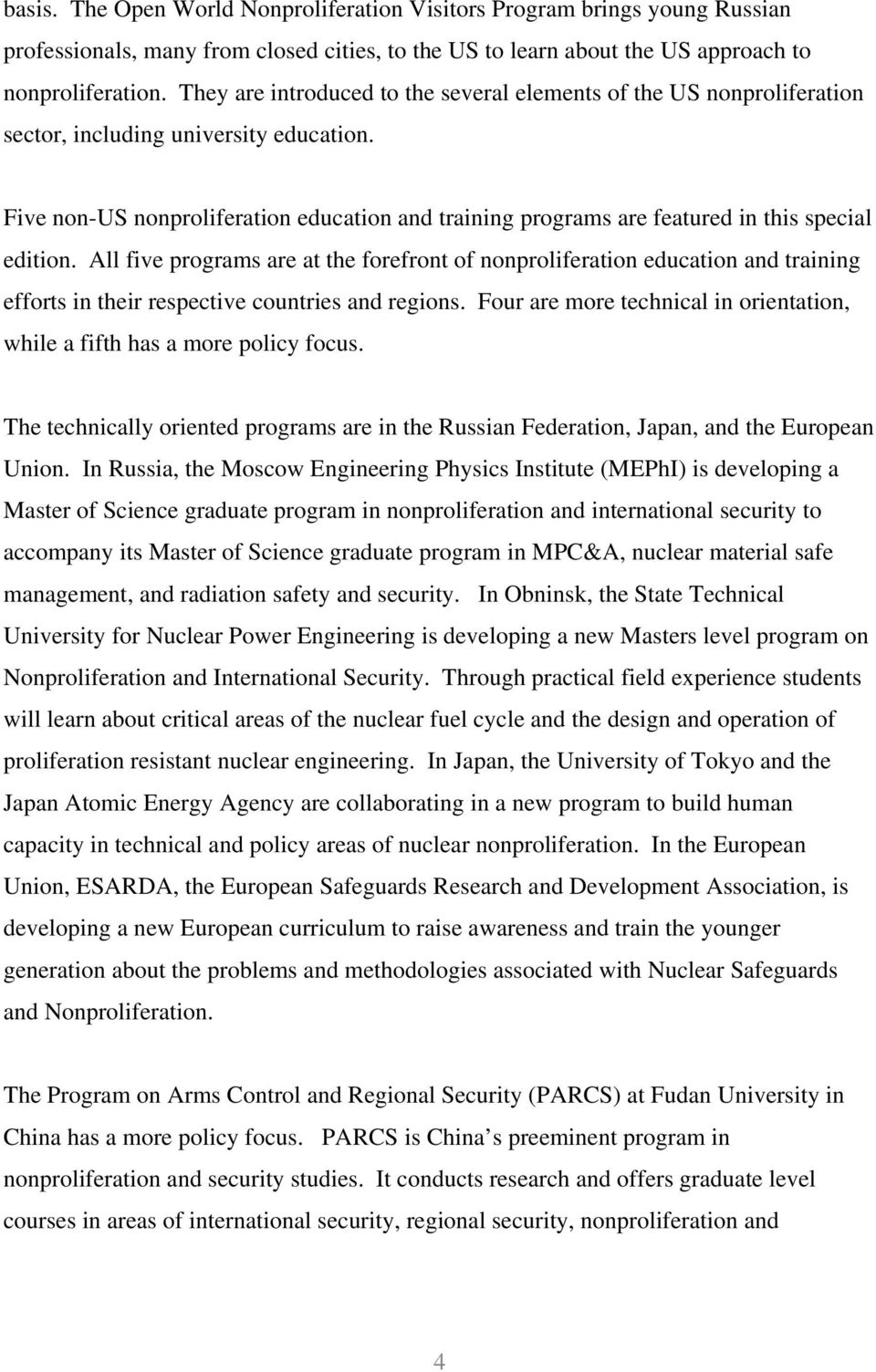 Five non-us nonproliferation education and training programs are featured in this special edition.