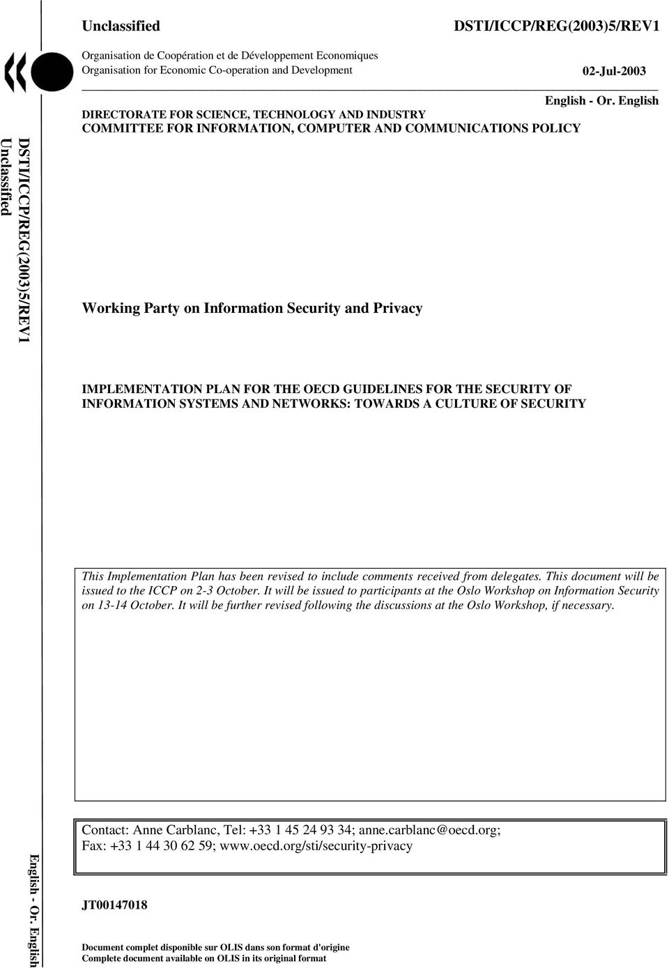 English DIRECTORATE FOR SCIENCE, TECHNOLOGY AND INDUSTRY COMMITTEE FOR INFORMATION, COMPUTER AND COMMUNICATIONS POLICY Working Party on Information Security and Privacy IMPLEMENTATION PLAN FOR THE
