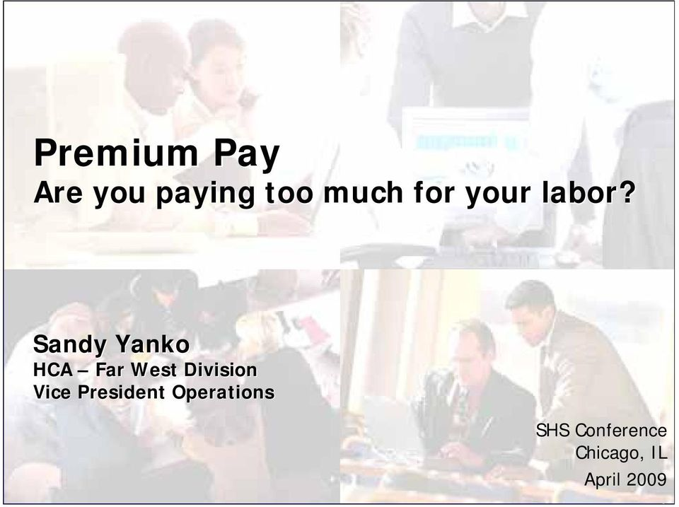 Premium Pay Are you paying too much for your labor? Sandy
