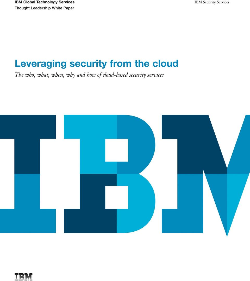Leveraging security from the cloud The who,
