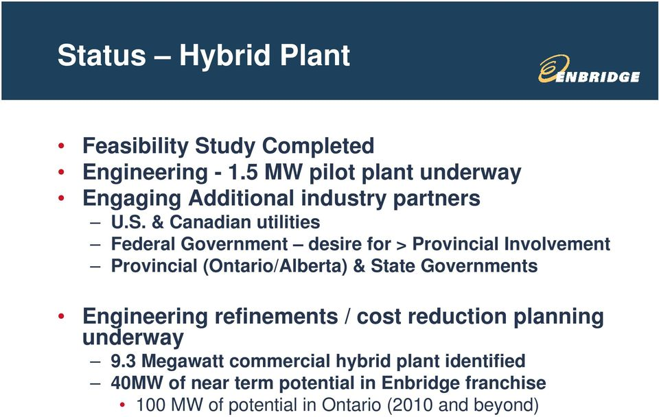 & Canadian utilities Federal Government desire for > Provincial Involvement Provincial (Ontario/Alberta) & State