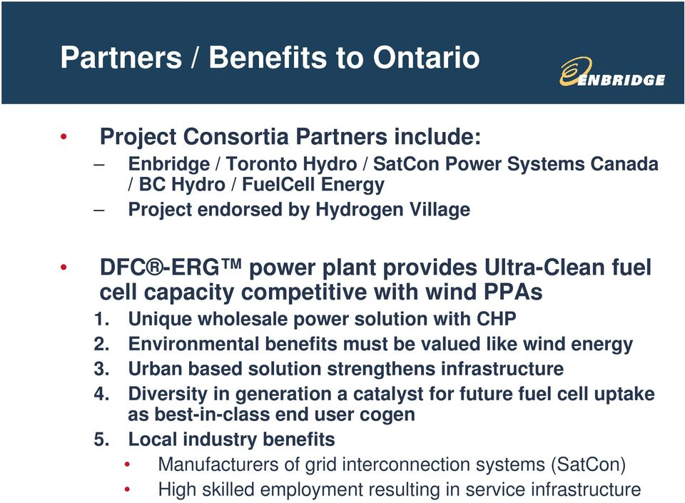 Unique wholesale power solution with CHP 2. Environmental benefits must be valued like wind energy 3. Urban based solution strengthens infrastructure 4.