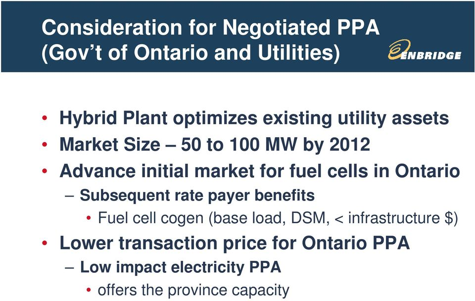 cells in Ontario Subsequent rate payer benefits Fuel cell cogen (base load, DSM, <