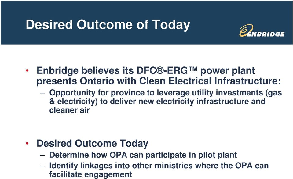 electricity) to deliver new electricity infrastructure and cleaner air Desired Outcome Today