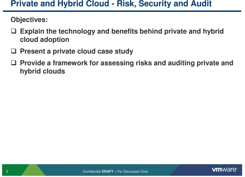 Present a private cloud case study Provide a framework for assessing
