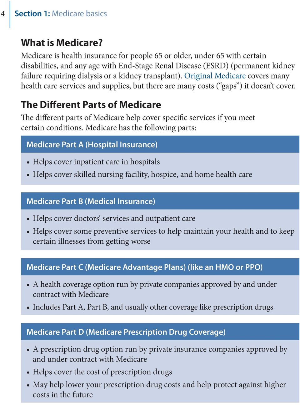 Original Medicare covers many health care services and supplies, but there  are