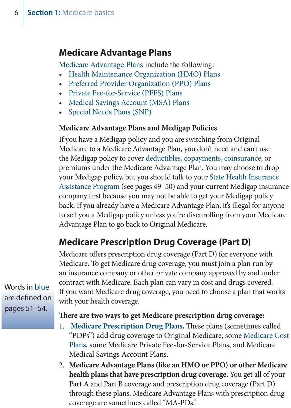 Original Medicare to a Medicare Advantage Plan, you don t need and can t use