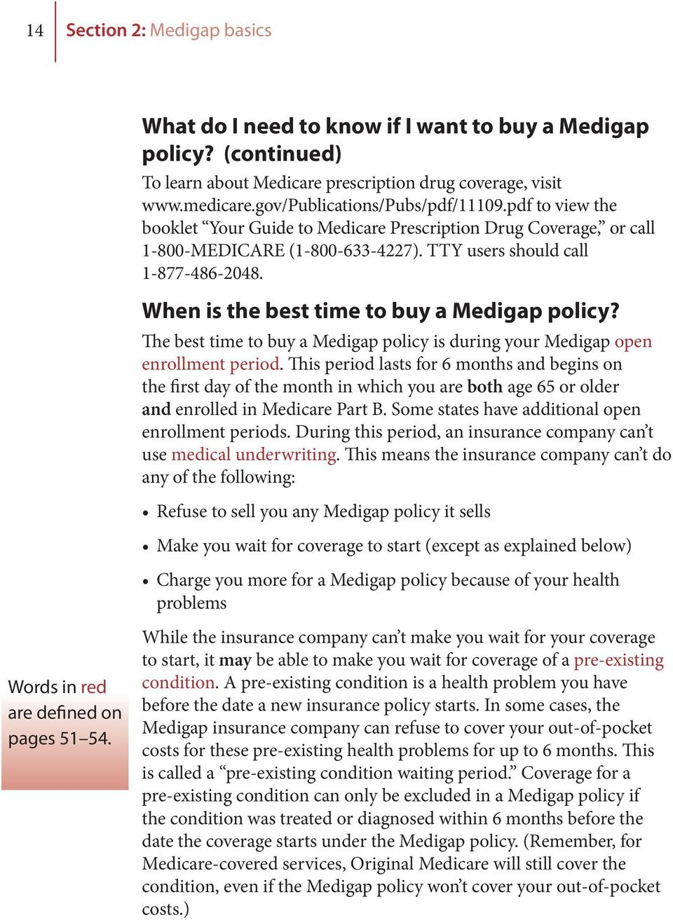 When is the best time to buy a Medigap policy? The best time to buy