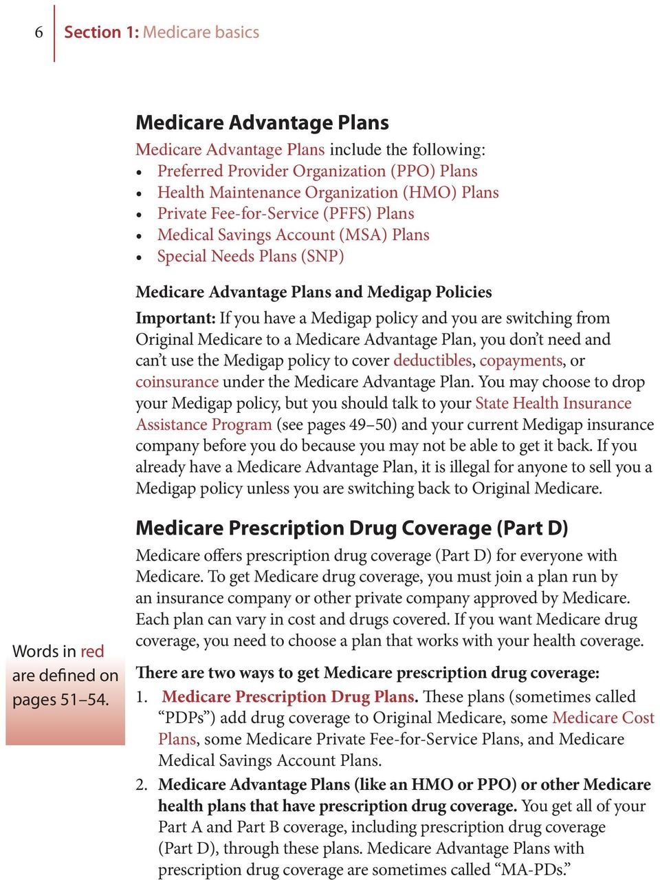 from Original Medicare to a Medicare Advantage Plan, you don t need and can  t