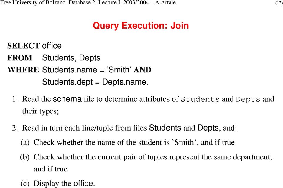 Read the schema file to determine attributes of Students and Depts and their types; 2.