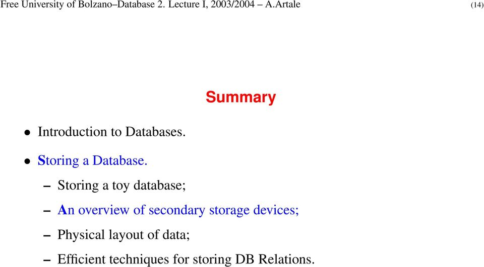 Storing a toy database; An overview of secondary storage devices;