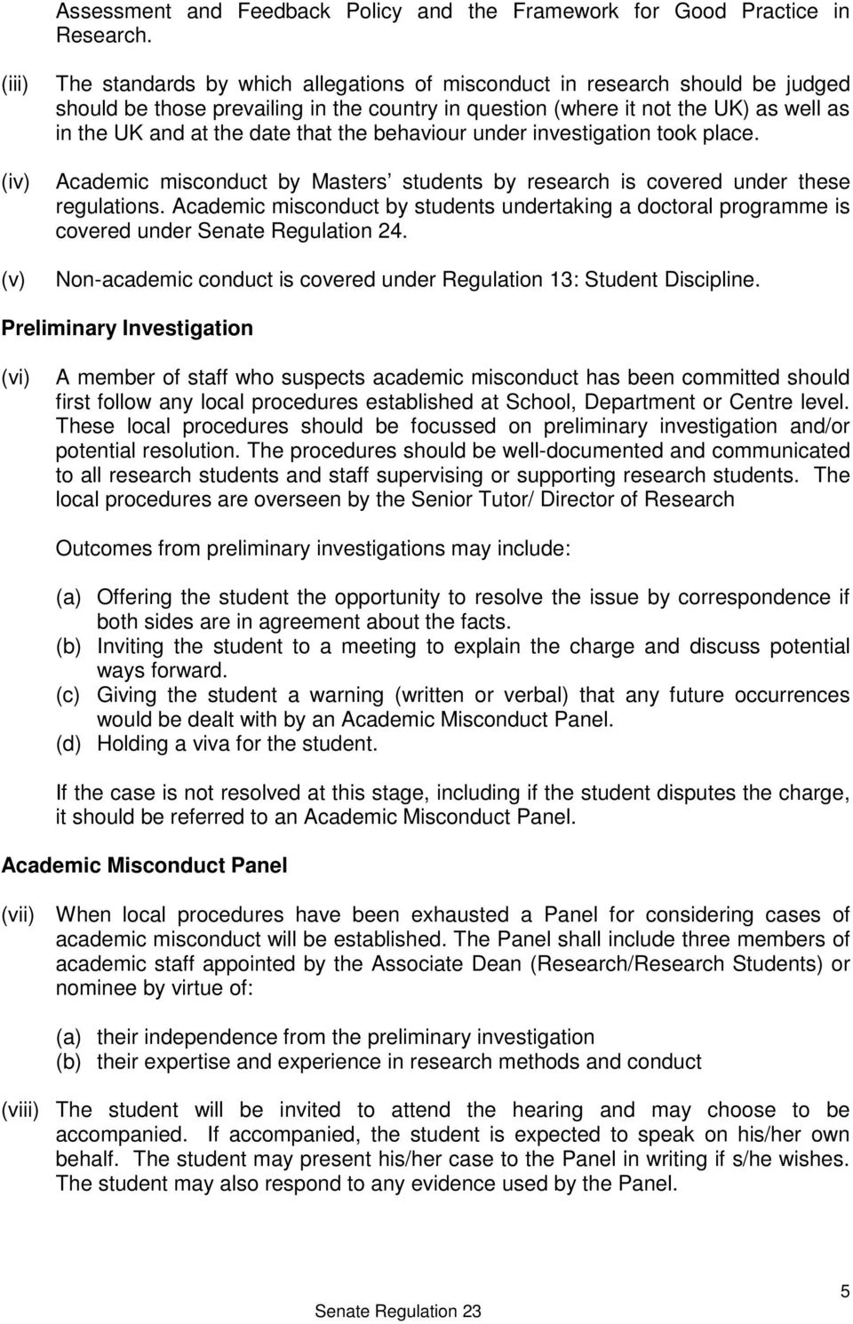 that the behaviour under investigation took place. Academic misconduct by Masters students by research is covered under these regulations.
