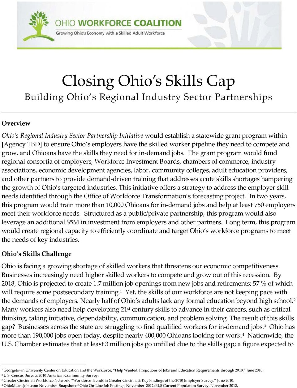 The grant program would fund regional consortia of employers, Workforce Investment Boards, chambers of commerce, industry associations, economic development agencies, labor, community colleges, adult