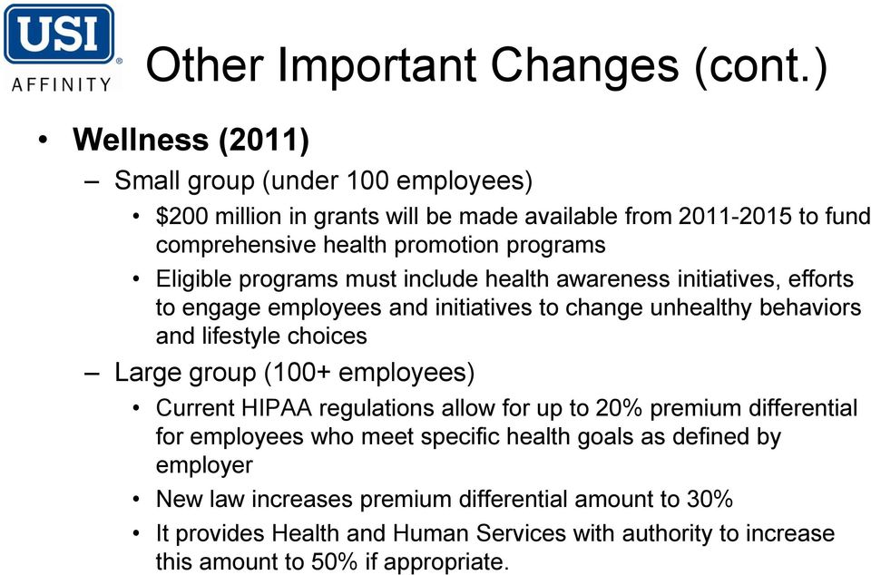 Eligible programs must include health awareness initiatives, efforts to engage employees and initiatives to change unhealthy behaviors and lifestyle choices Large
