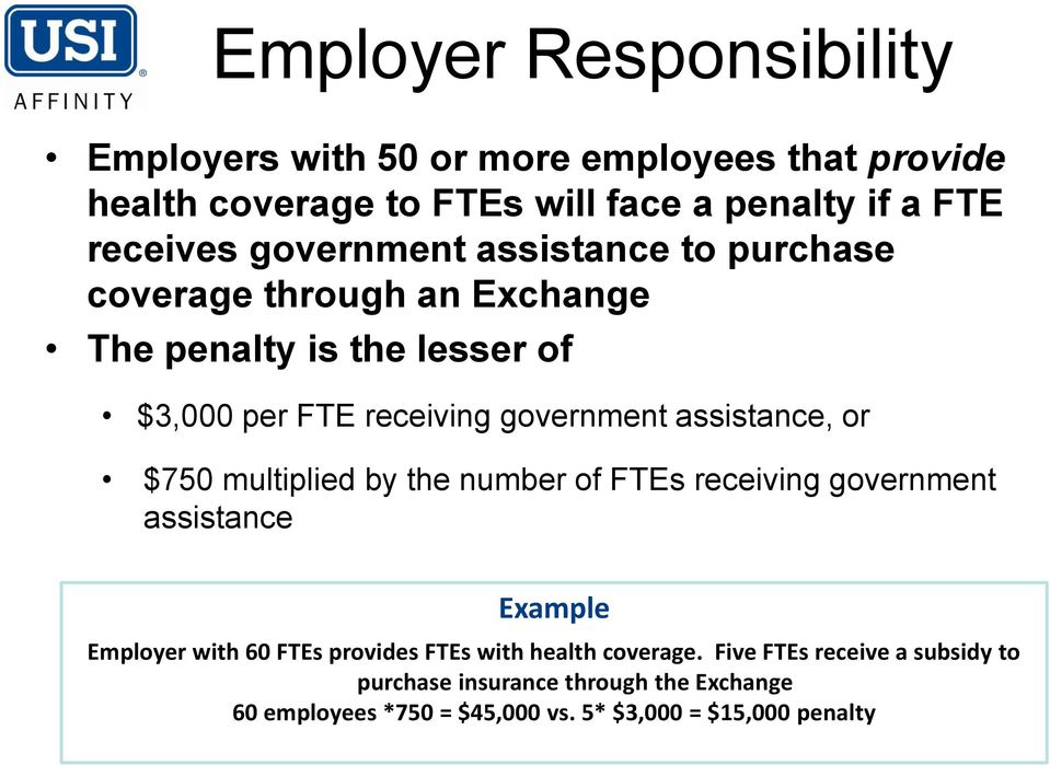 assistance, or $750 multiplied by the number of FTEs receiving government assistance Example Employer with 60 FTEs provides FTEs with