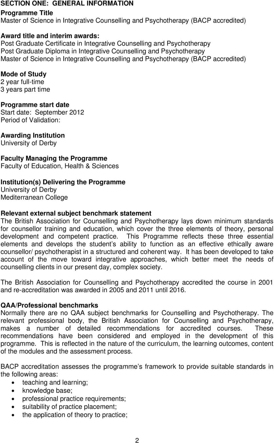 Study 2 year full-time 3 years part time Programme start date Start date: September 2012 Period of Validation: Awarding Institution University of Derby Faculty Managing the Programme Faculty of