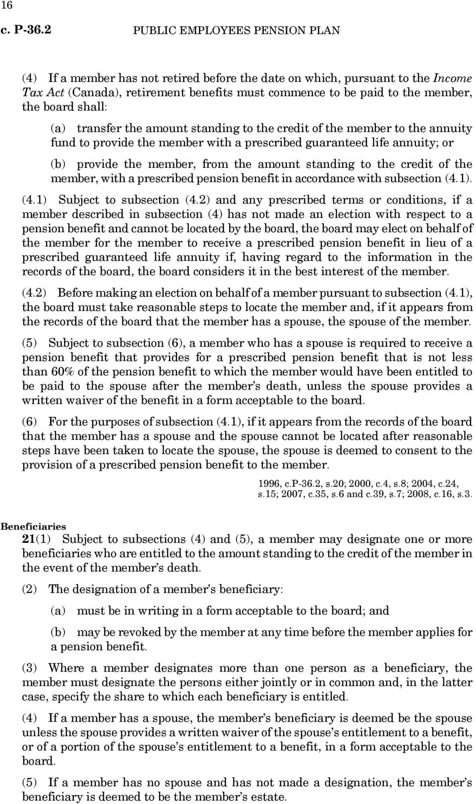 the member, with a prescribed pension benefit in accordance with subsection (4.1). (4.1) Subject to subsection (4.