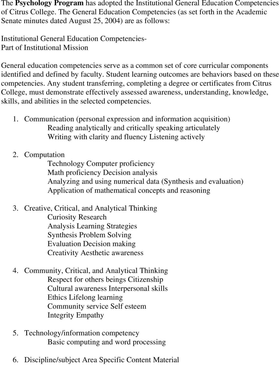 General education competencies serve as a common set of core curricular components identified and defined by faculty. Student learning outcomes are behaviors based on these competencies.