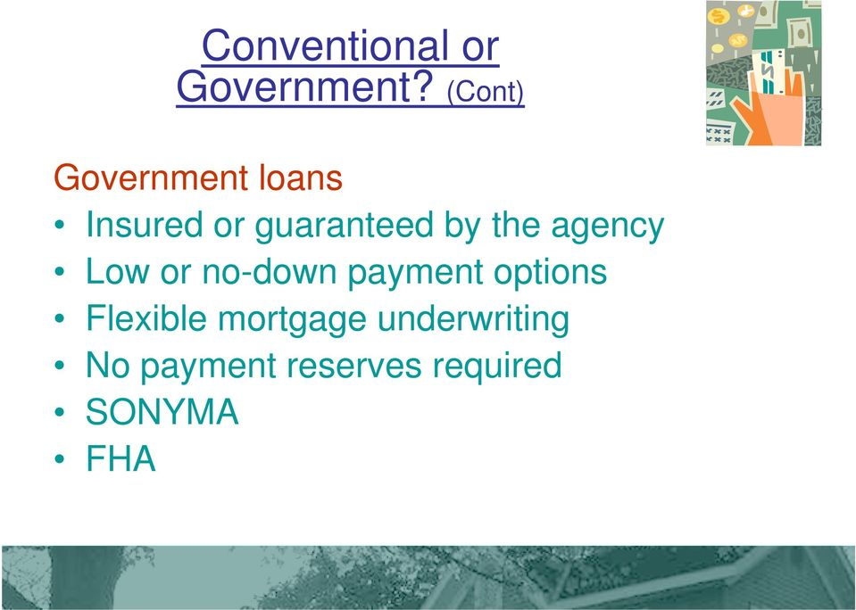 by the agency Low or no-down payment options