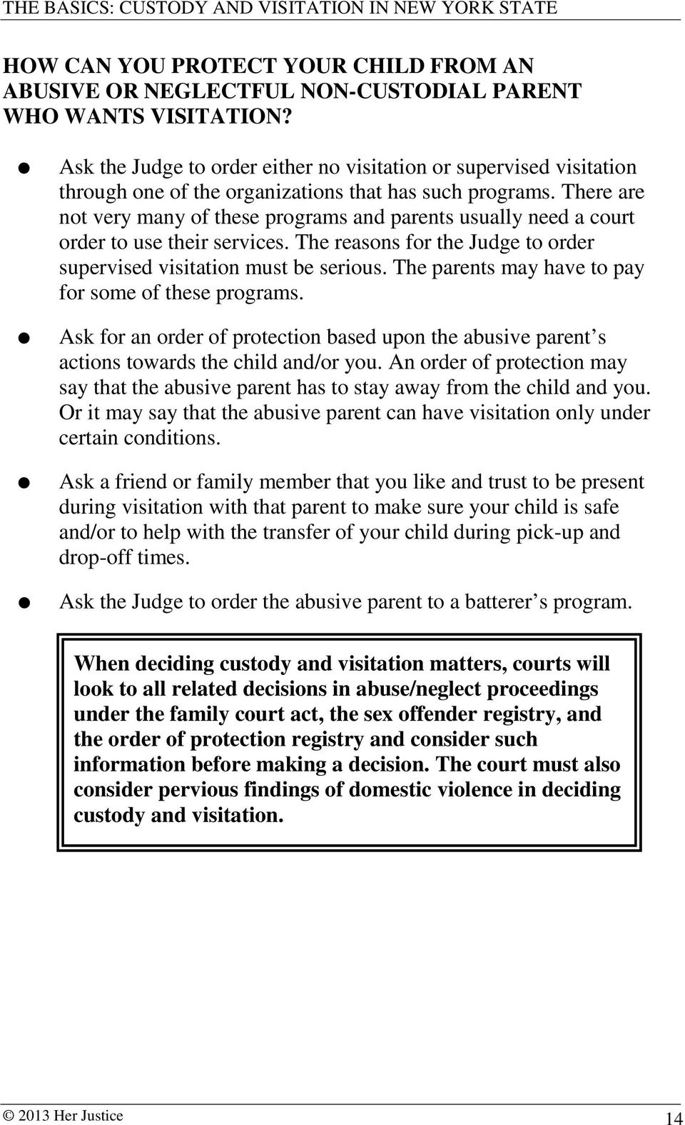 There are not very many of these programs and parents usually need a court order to use their services. The reasons for the Judge to order supervised visitation must be serious.