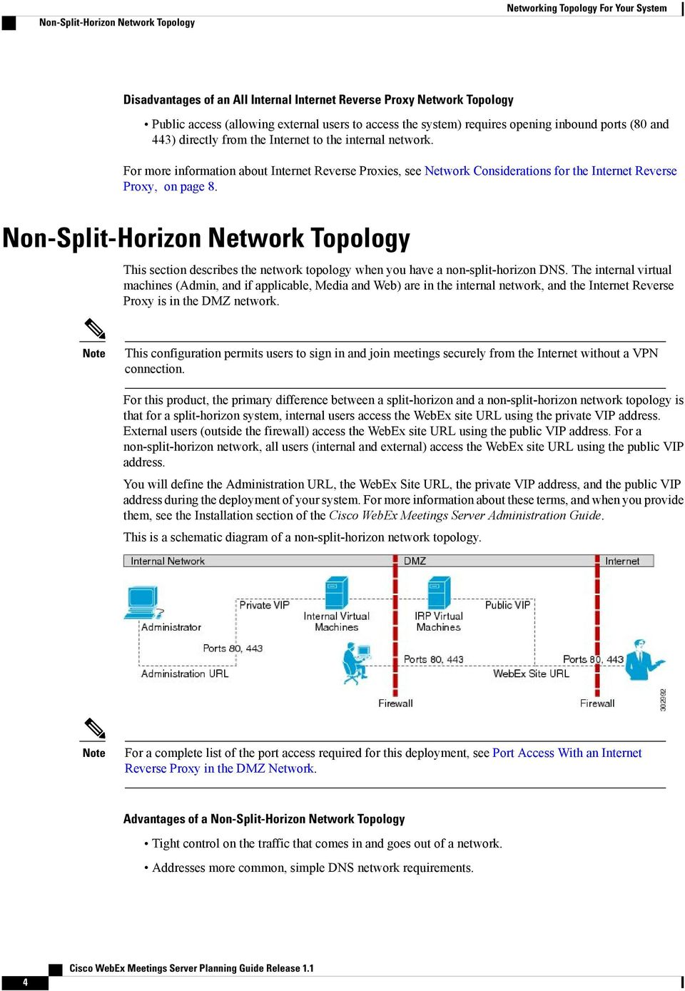 Non-Split-Horizon Network Topology This section describes the network topology when you have a non-split-horizon DNS.