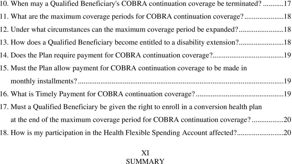 Does the Plan require payment for COBRA continuation coverage?...19 15. Must the Plan allow payment for COBRA continuation coverage to be made in monthly installments?...19 16.